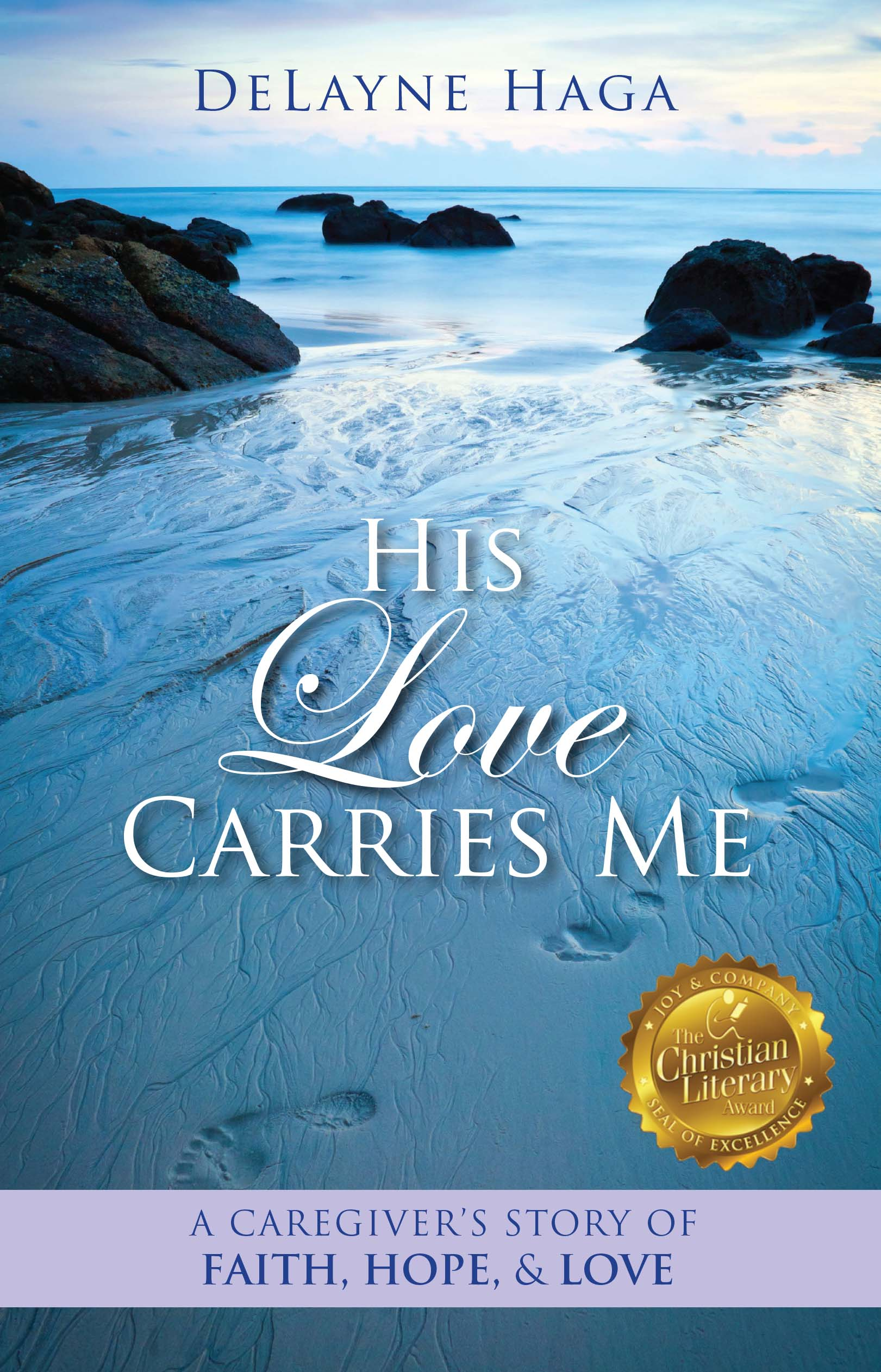 Cover for His Love Carries Me Book Written By DeLayne Haga