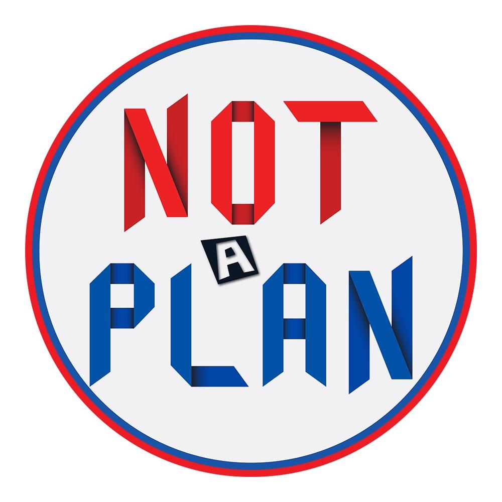 Not A Plan (2016).jpg