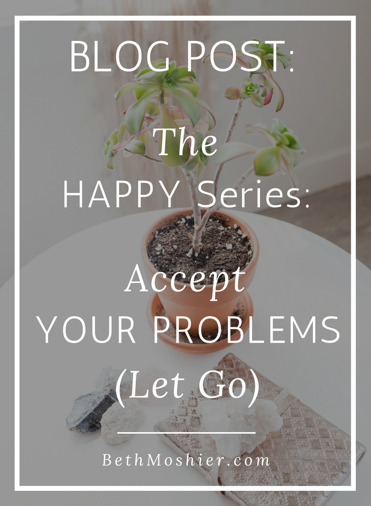 The HAPPY Series_ Accept Your Problems (Let Go).png