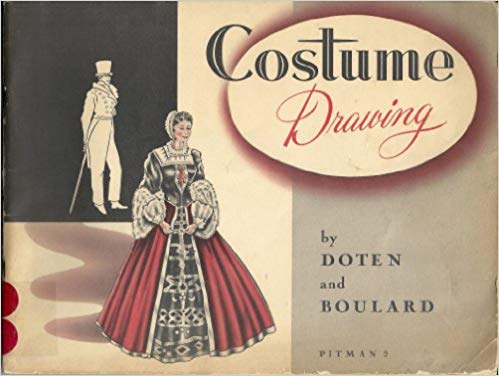Costume Drawing , Hazel R. Doten and Constance Boulard