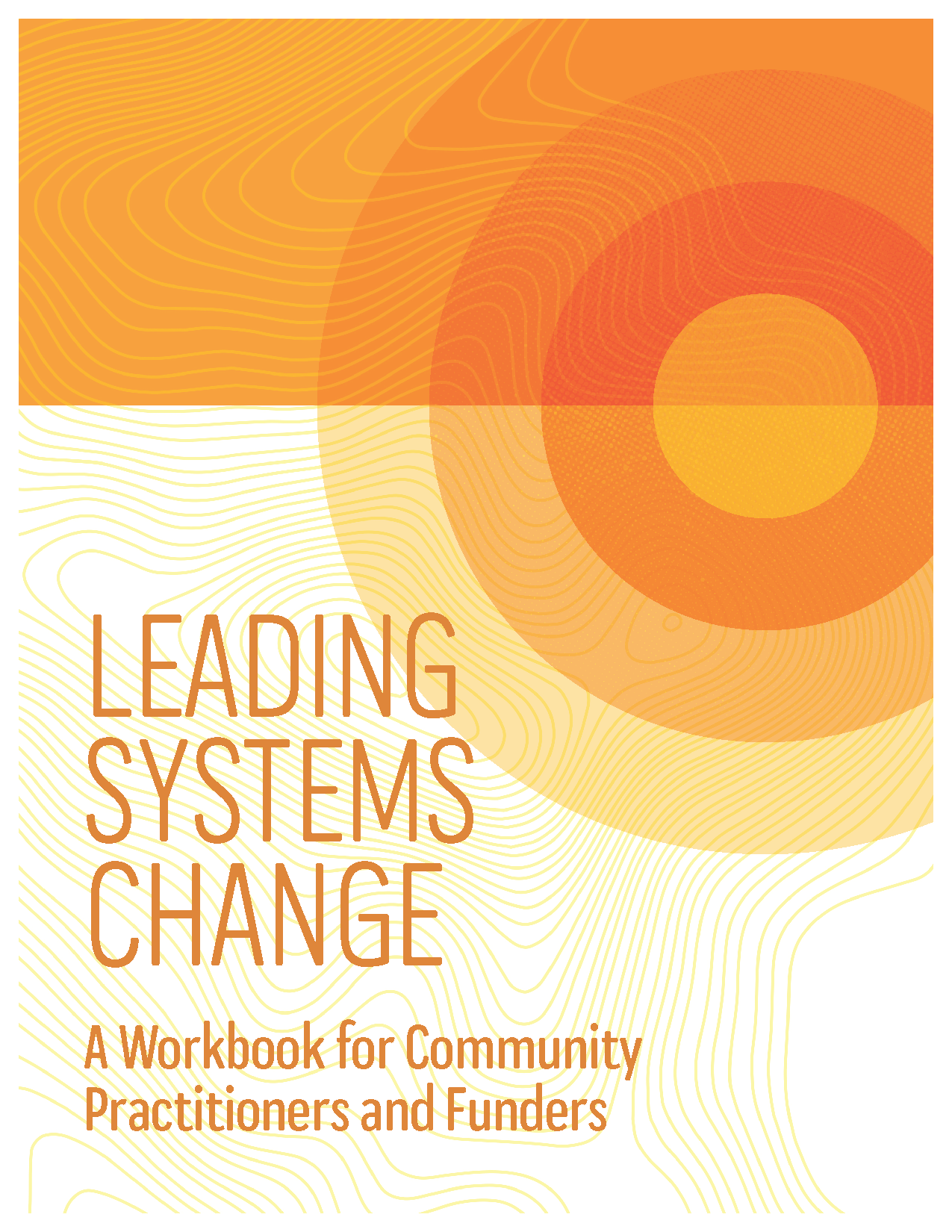 "Book Launch!  The event will include a share out from the forthcoming book, ""Leading Systems Change."""