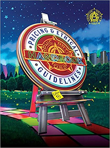 The Graphic Artists Guild Handbook: Pricing & Ethical Guidelines (15th edition)