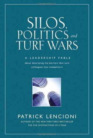 Silos, Politics and Turf Wars: Patrick Lencioni