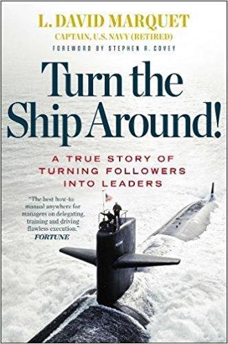 Turn the Ship Around!: L. David Marquet