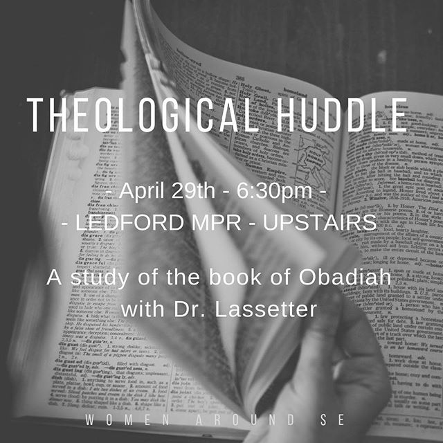 Our next Theological Huddle is this Monday, March 29th at 6:30pm! We will be going through the book of Obadiah with Dr. Lassetter. All women are welcome and free to jump into this ongoing study at any time! We are excited to dive into this together.