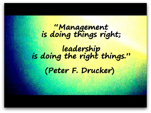 management-is-doing-things-right-leadership-is-doing-the-right-things-peter-f-drucker.jpg