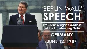 "Reagan and ""Mr. Gorbachev Tear Down This Wall"""