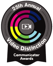 Communicator Awards - 25th Annual | Video Distinction