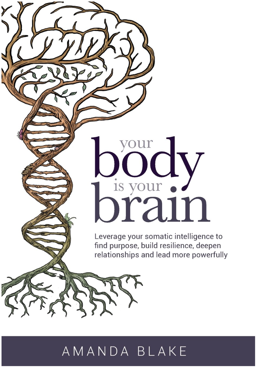 Your Body is Your Brain by Amanda Blake of  embright