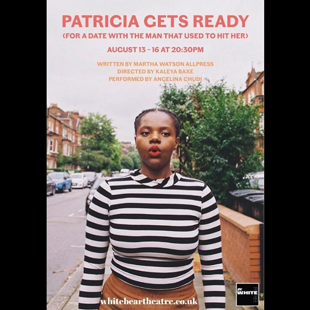 3 more nights to catch writer @marthawatsonallpress's 'Patricia Gets Ready (for a date with the man that used to hit her)' White Bear Theatre  13-16 Aug 8.30pm  TW: discussions of domestic abuse.  We were chuffed to work with Martha during our last scratch night where her piece 'Super Cute' was performed by her wonderful course mates from @cssdlondon.  BREAK A LEG! Tix via whitebeartheatre.co.uk  #theatre#director#art#creative#newwriting#writing#writer#domesticabuse#work#cssd#dramaschool#tickets#actorslife #actor
