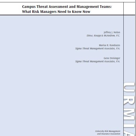 Campus Threat Assessment and Management Teams: What Risk Managers Need to Know Now.