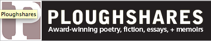 Ploughshares: Award-winning poetry, fiction, essays and memoirs