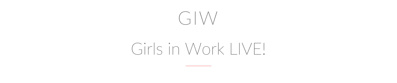 Girls in Work LIVE