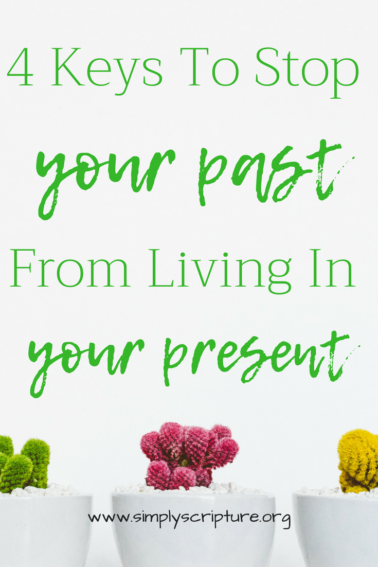 There is nothing worse than drudging up the past and allowing it to ruin the present moments of joy and happiness. God is calling each one of us to join Him in the process of letting go of the things that weigh us down and picking up the tools that create lasting change. Four keys to stop your past from living in the present. Simply Scripture.