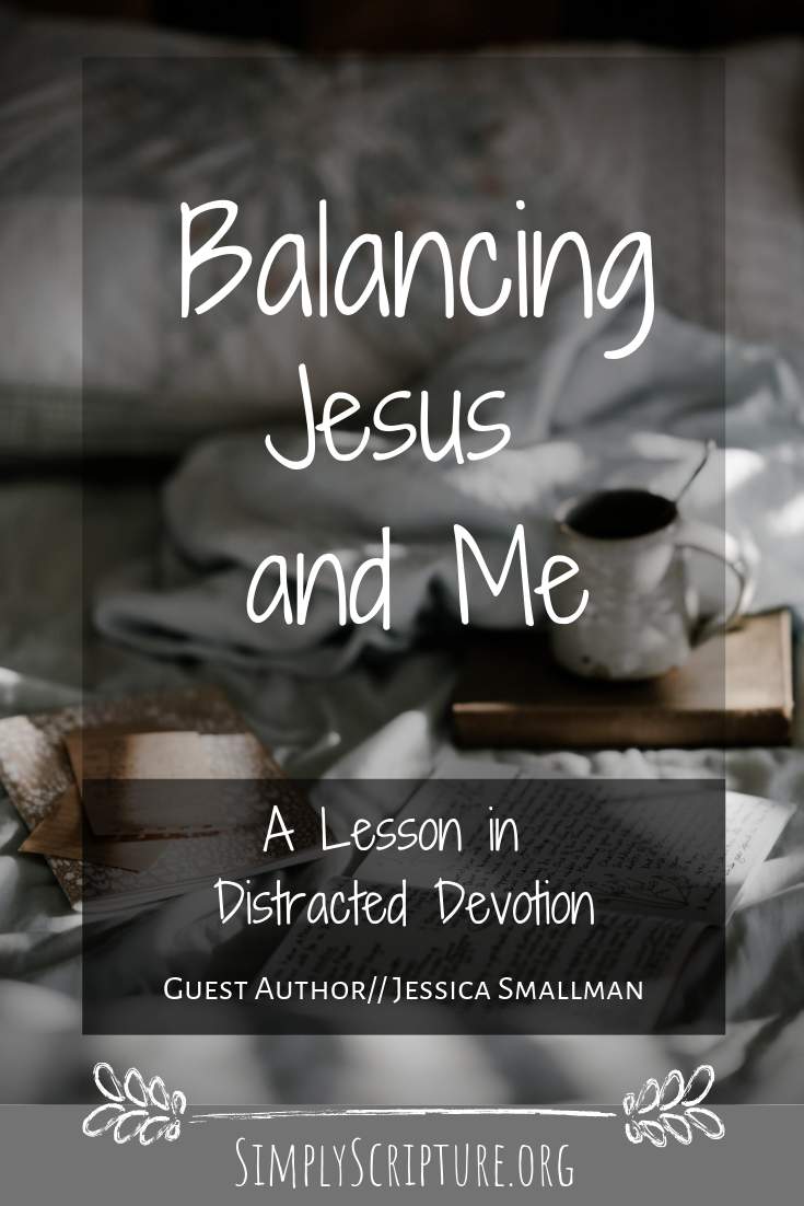 """I used to think I was doing really good at balancing my Jesus time and me time. Self care-you know. Then one day while I was happily having some """"me time"""" Jesus and I had a little chat. I was so distracted by trivial things that I had lost my first love. Simply Scripture"""