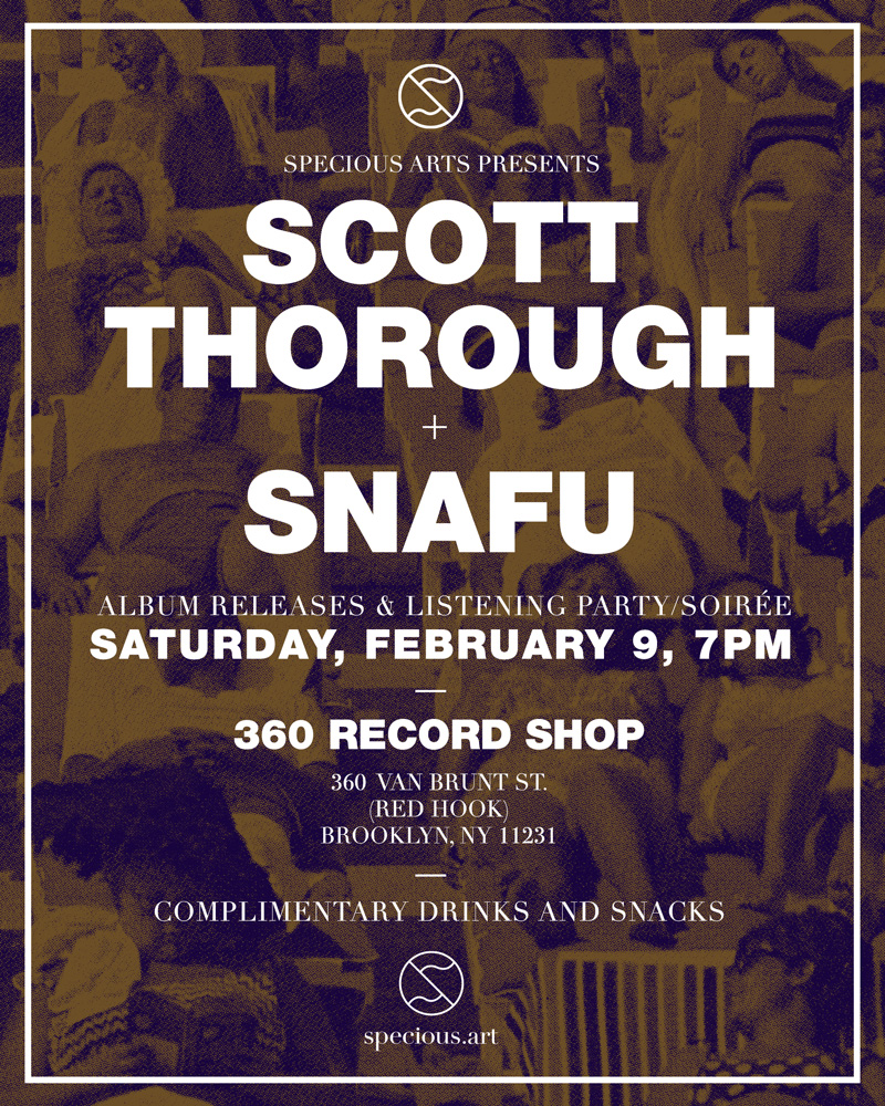 Scott Thorough & SNAFU Listening Party! Saturday, February 9th, 2019 at 7pm.  360 Record Shop