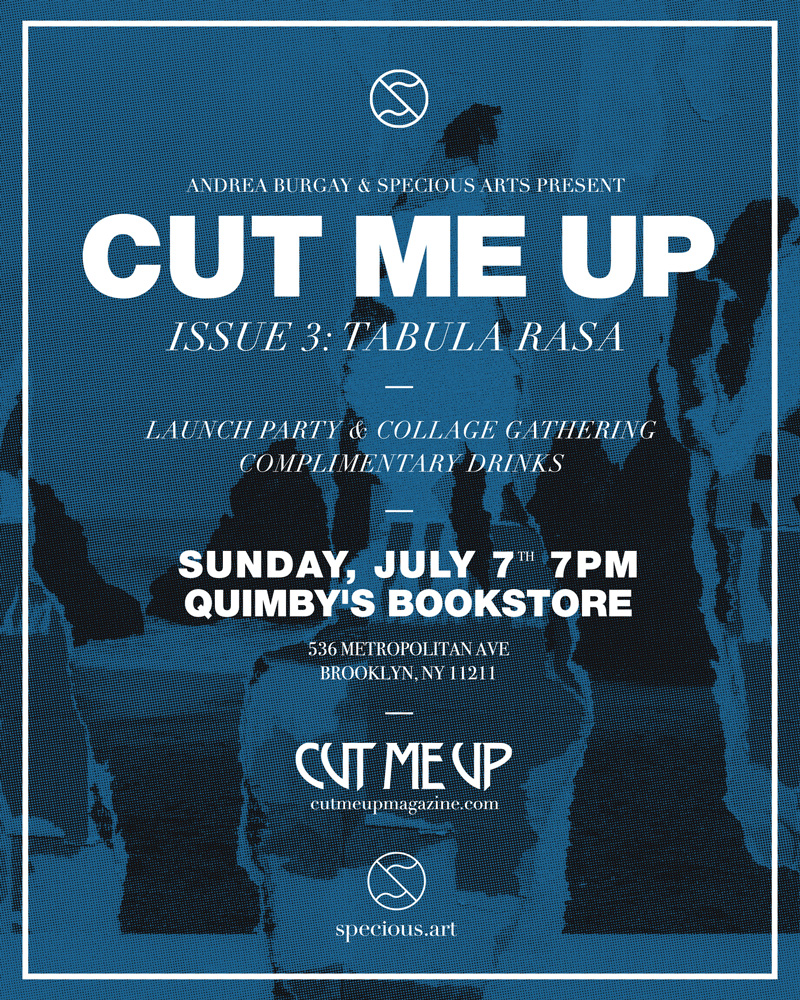 Cut Me Up Issue 2 Magazine Launch & Collage Gathering Sunday July 7th, 2019 at 7pm.  Quimby's Bookstore