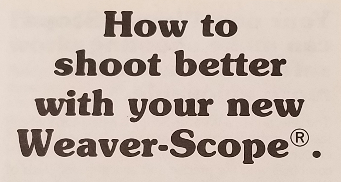 - How to Shoot Better With Your New Weaver Scope