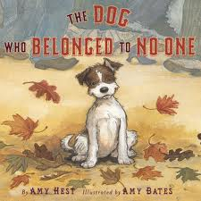 The Dog Who Belonged to No One   by Amy Hest  In this wonderful story no one takes notice of a small dog with crooked ears who doesn't have a home. He explores the narrow streets and wide boulevards every day, while across town a little girl named Lia pedals on her bicycle alone, delivering breads and cakes. Both dream of finding a friend, until fate brings them together.