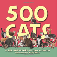 """500 Cats   by Jill Rappaport  The cat sanctuary and adoption center known as """"The Cat House on the Kings"""" is the largest in California and has been home, over the years, to thousands of cats and dogs rescued from abuse and abandonment. When Jill Rappaport, Emmy-nominated animal welfare and entertainment correspondent for NBC′s Today show, found out about it, she was inspired to write the story of one little kitten who was rescued and brought to live with five hundred cats!"""