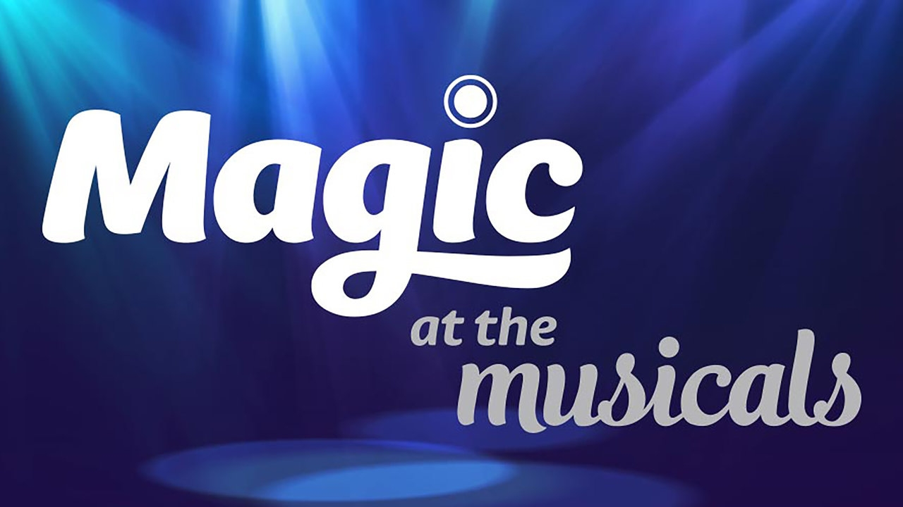 Magic at the Musicals - RADIO