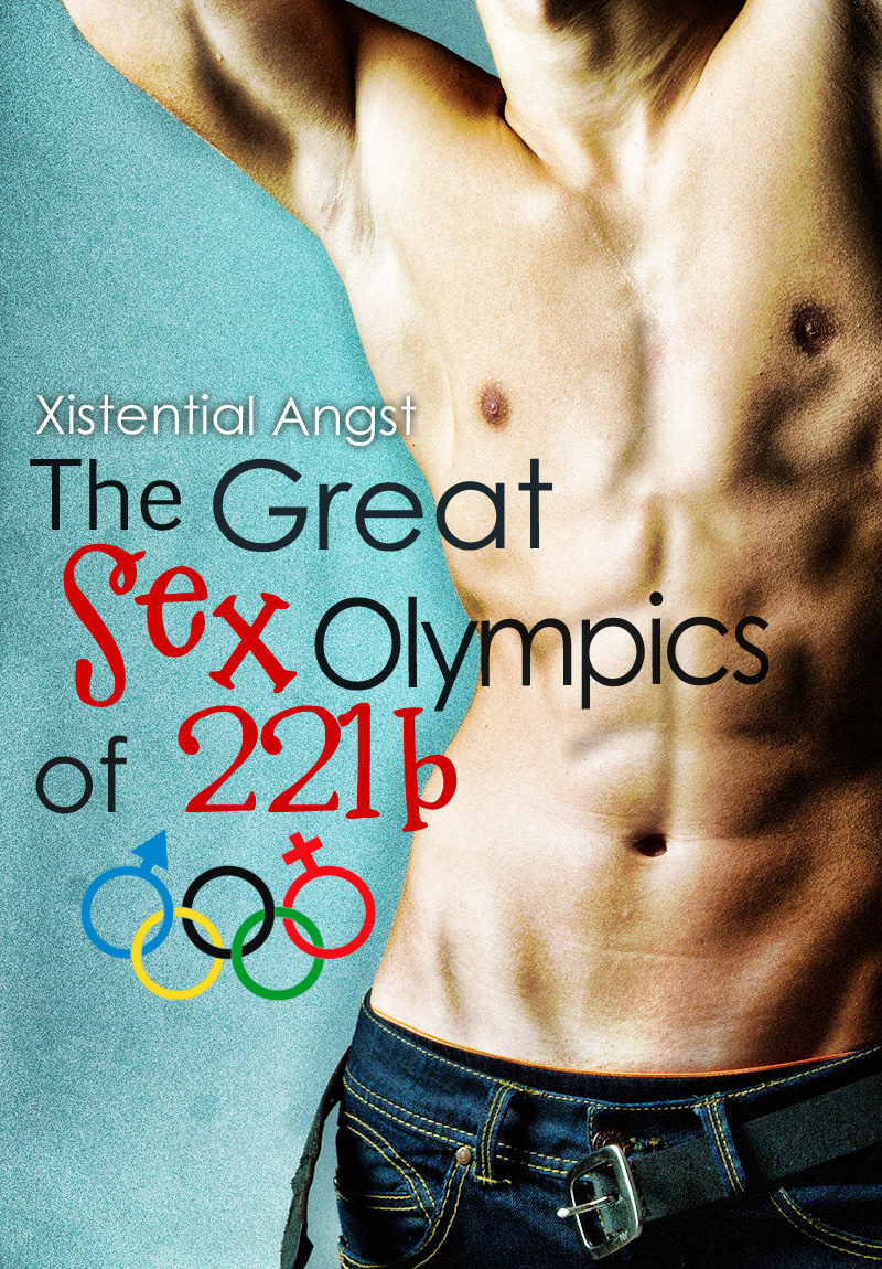 Great Sex Olympics of 221B, The - Xistential Angst.jpg