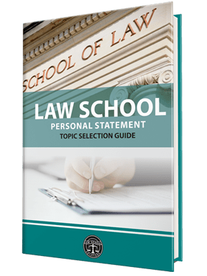 Law School Personal Statement Topic Selection Guide