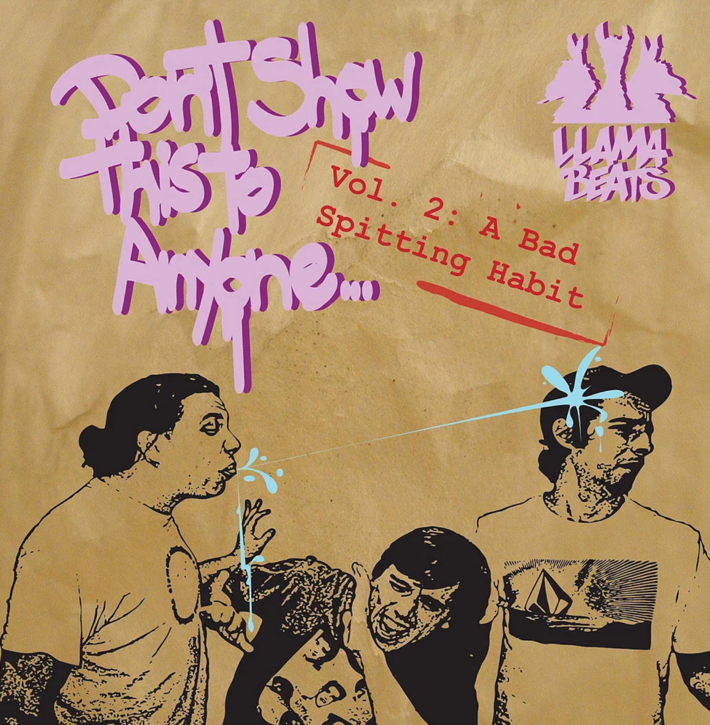 """""""Don't Show This To Anyone - Vol.2: A Bad Spitting Habit"""" by Llamabeats (2010) -  Stream & Download"""