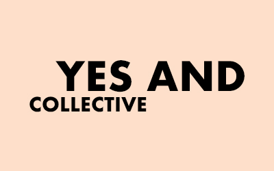 Yes And Collective