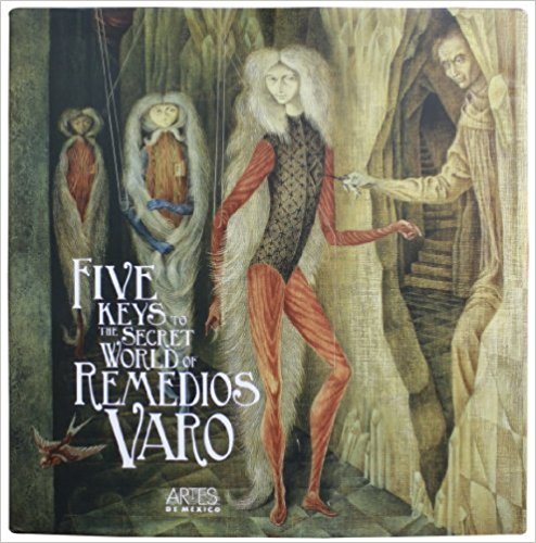 five keys to the secret world of remedios varo.jpg