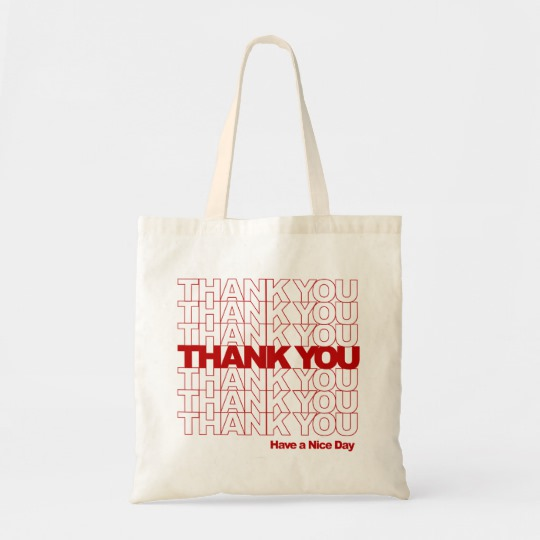 thank_you_have_a_nice_day_tote_bag-rf6986c87562845cba2fea35e8fd0d8b0_v9w6h_8byvr_540.jpg