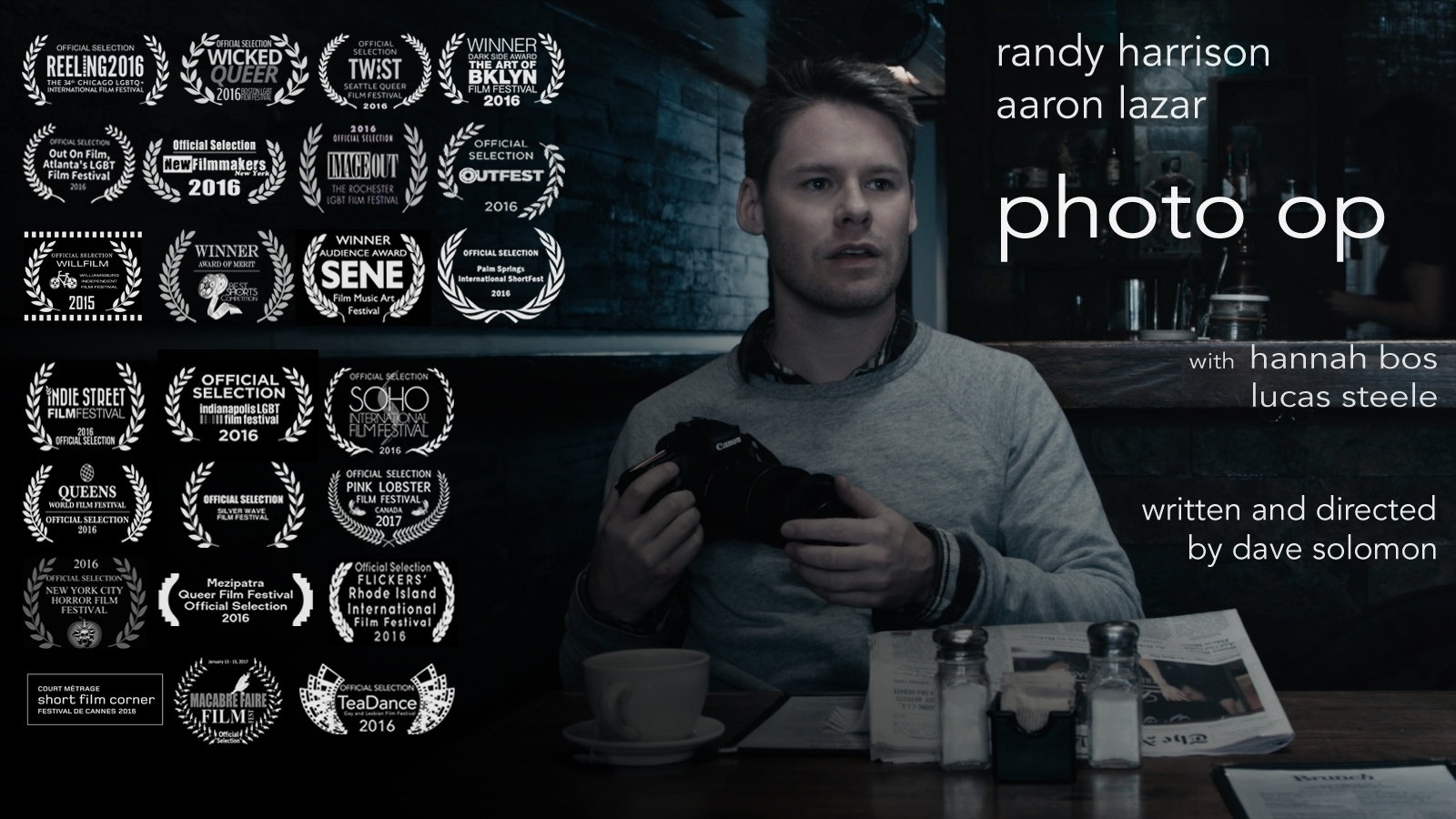 PHOTO OP, 10 mins 2015    written and directed by Dave Solomon    with Randy Harrison, Aaron Lazar, Hannah Bos and Lucas Steele    produced by Harris Doran and Ashley Kate Adams    executive producer Fern Kershon    director of photography Karina Silva    edited by Sam Buntrock    production design - Mitch Dean