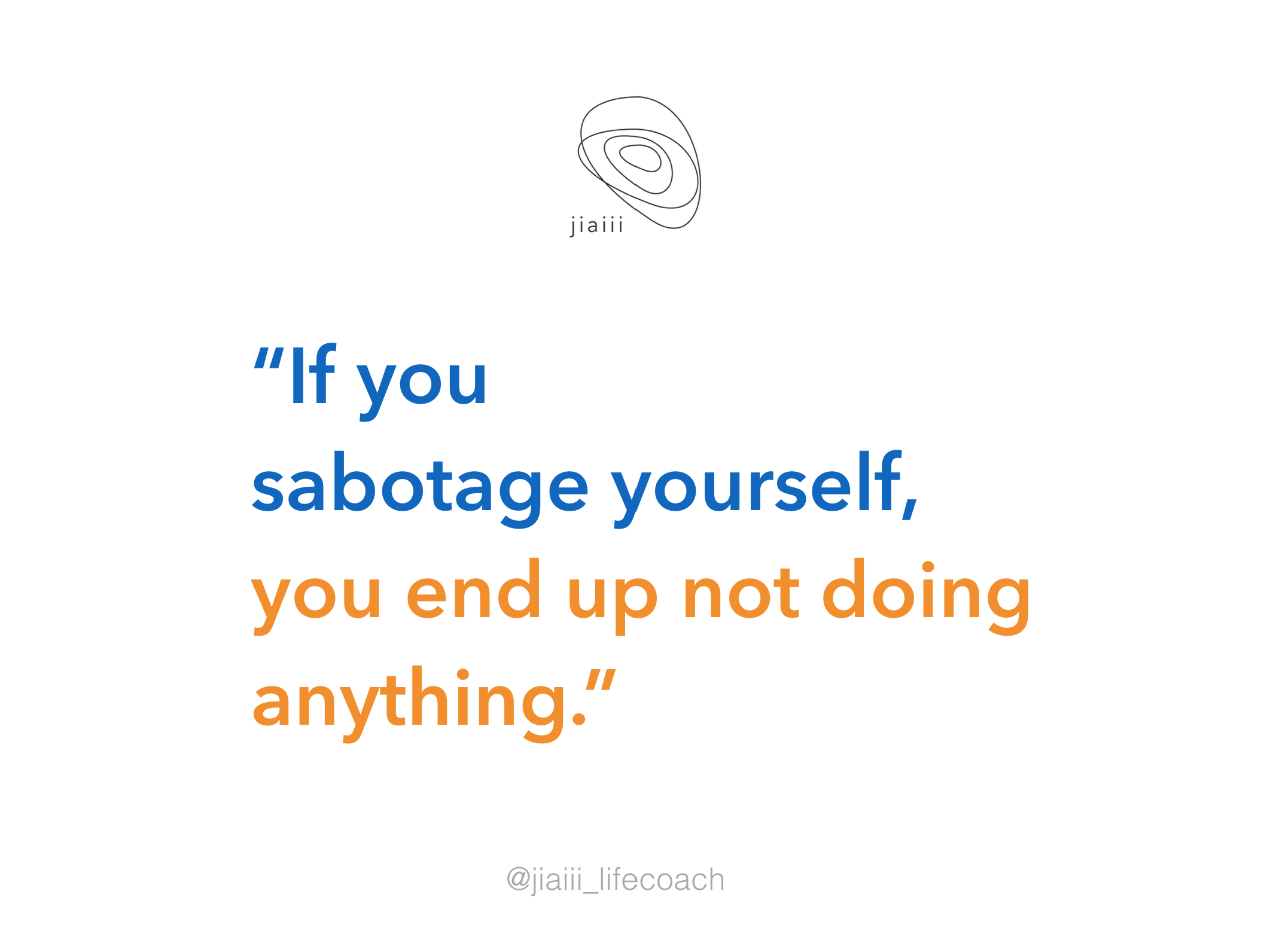 first step 1 Identify how you are sabotaging yourself and where did you learn to sabotage yourself.  Contact step 2 to Rin