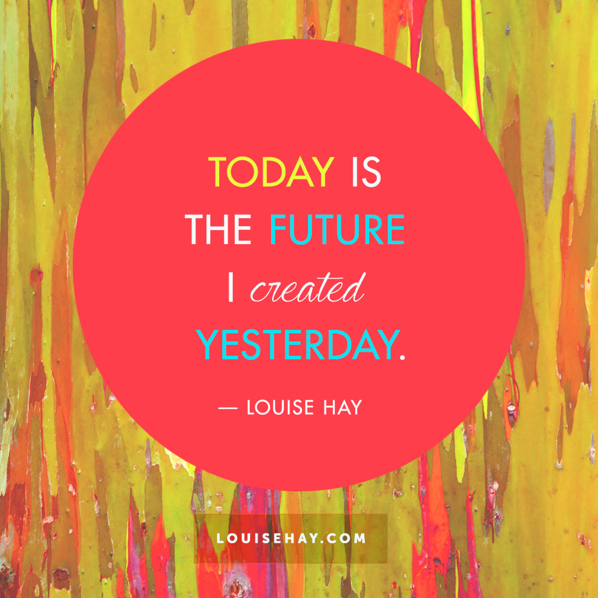 louise-hay-quotes-inspiration-today-future-i-created