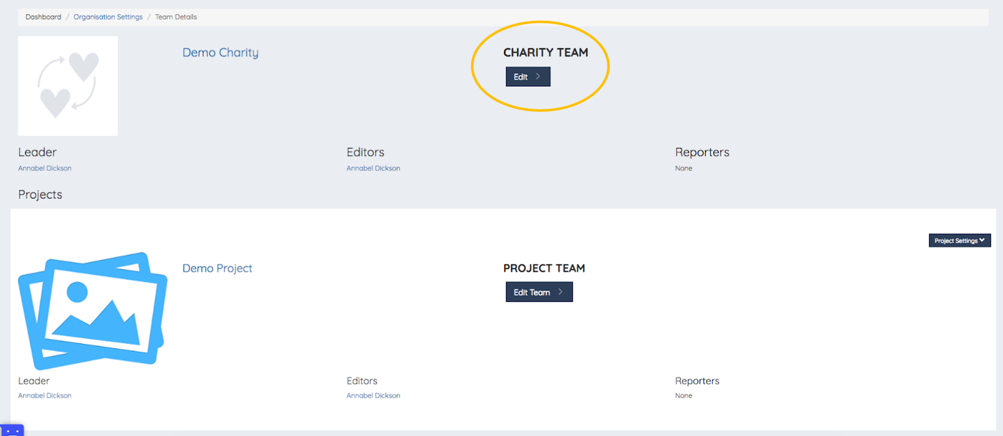 - 2. Here you can see your Organisation's team members, but also the team of a specific project3. To add a new colleague, click on Edit under 'Charity Team'Nb: the steps for adding team members at an Organisation level and project level are the same. For now we'll look at Organisation-level