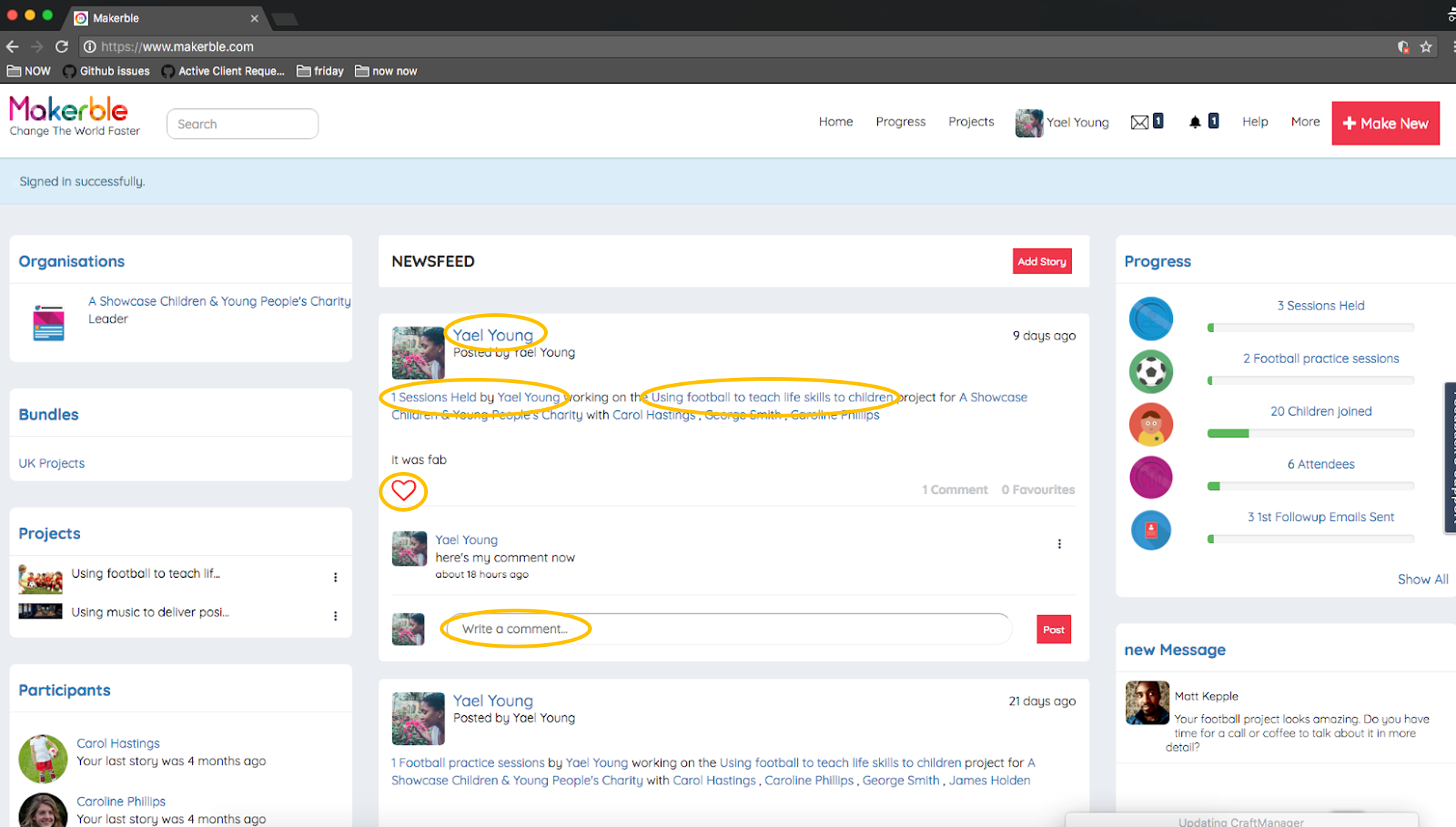 - Your Newsfeed shows you the latest updates on what you, your team and the people and projects you follow have been up to. As circled, if you click...In the name of the author of that story, it will take you to that Person's ProfileOn one of the metrics on your Newsfeed, it will take you to that Story's PageIn the name of the project, it will take you to that Project's PageYou can favourite a story by clicking the heart highlighted hereYou can comment on a story in the comment box and then clicking 'Post'
