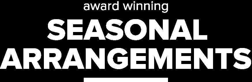 HOMEPAGE_Award Winning Seasonal Arrangements.png