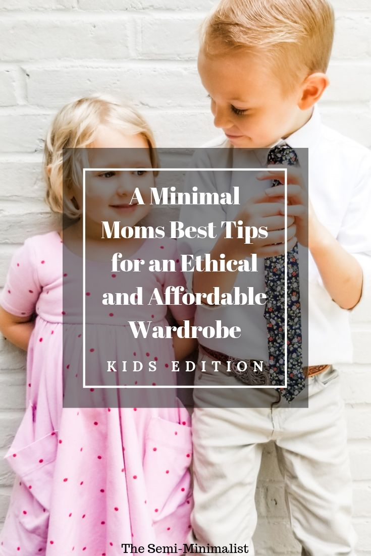 A Minimal Mom's Best Tips for an Ethical and Affordable Wardrobe_ Kids Edition.jpg