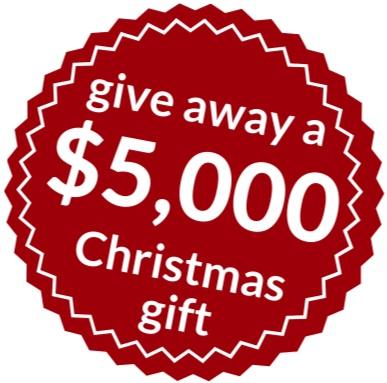 Give away a $5,000 Christmas Gift