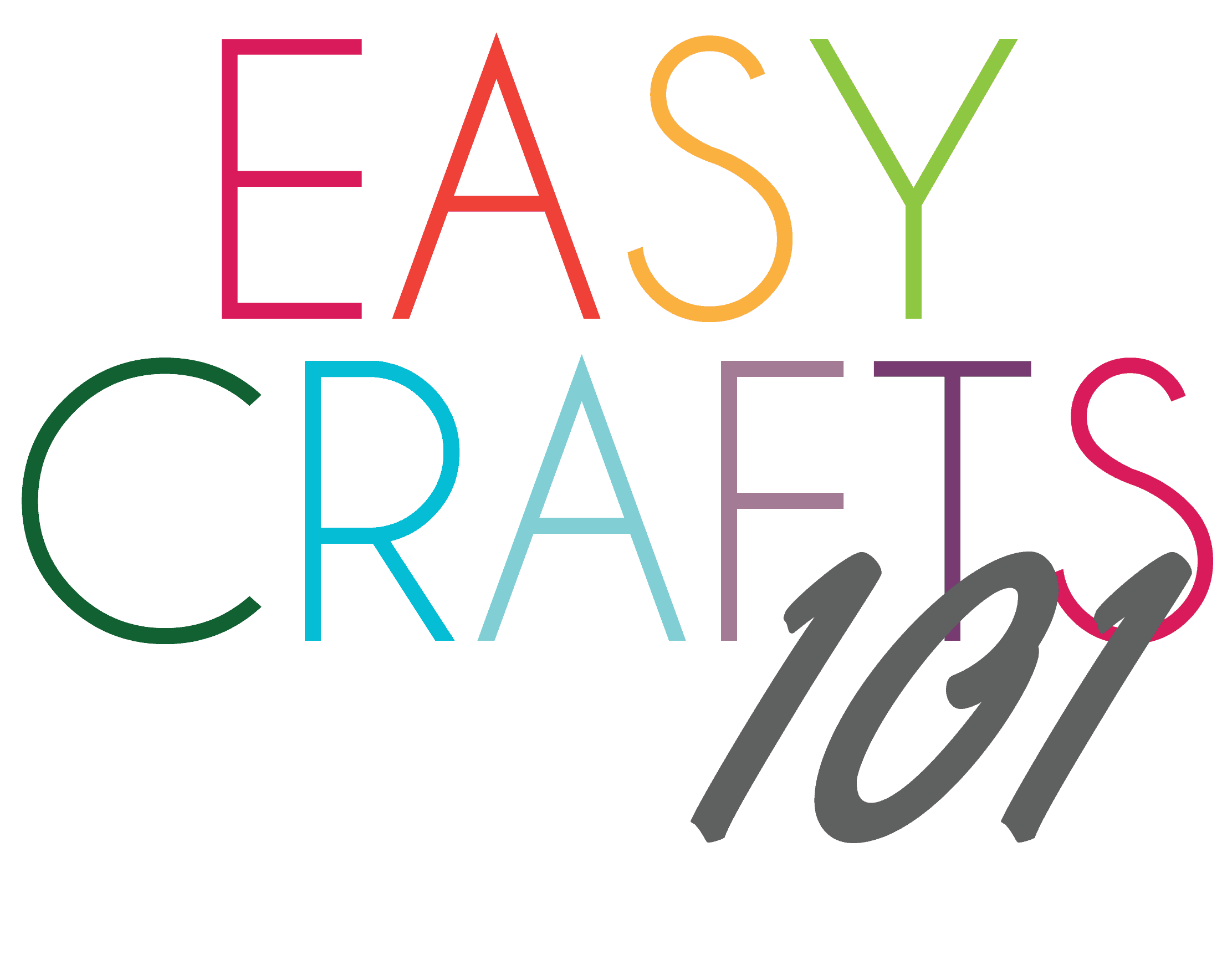 Easy Crafts 101 - Sharing the love of making things with everyone!