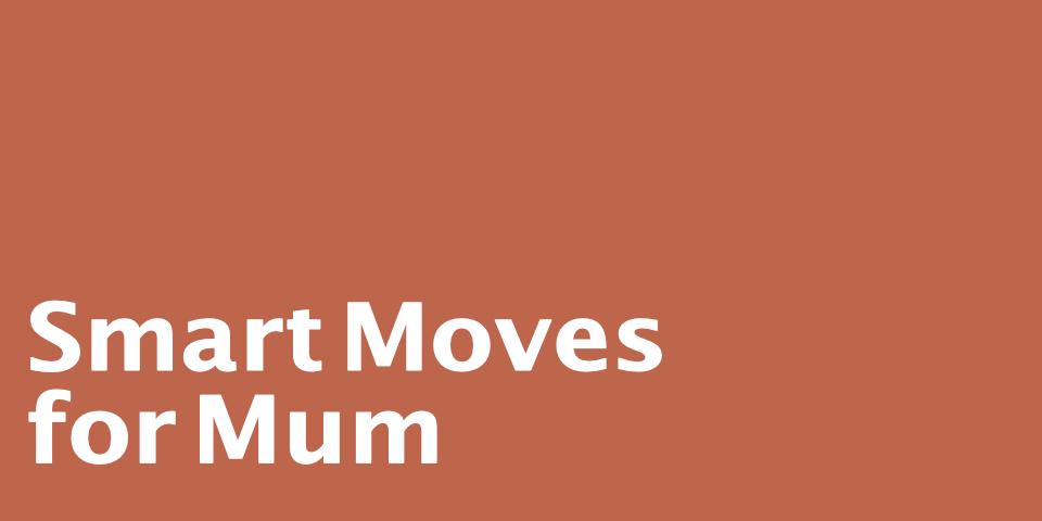 smart_moves_mum.jpg