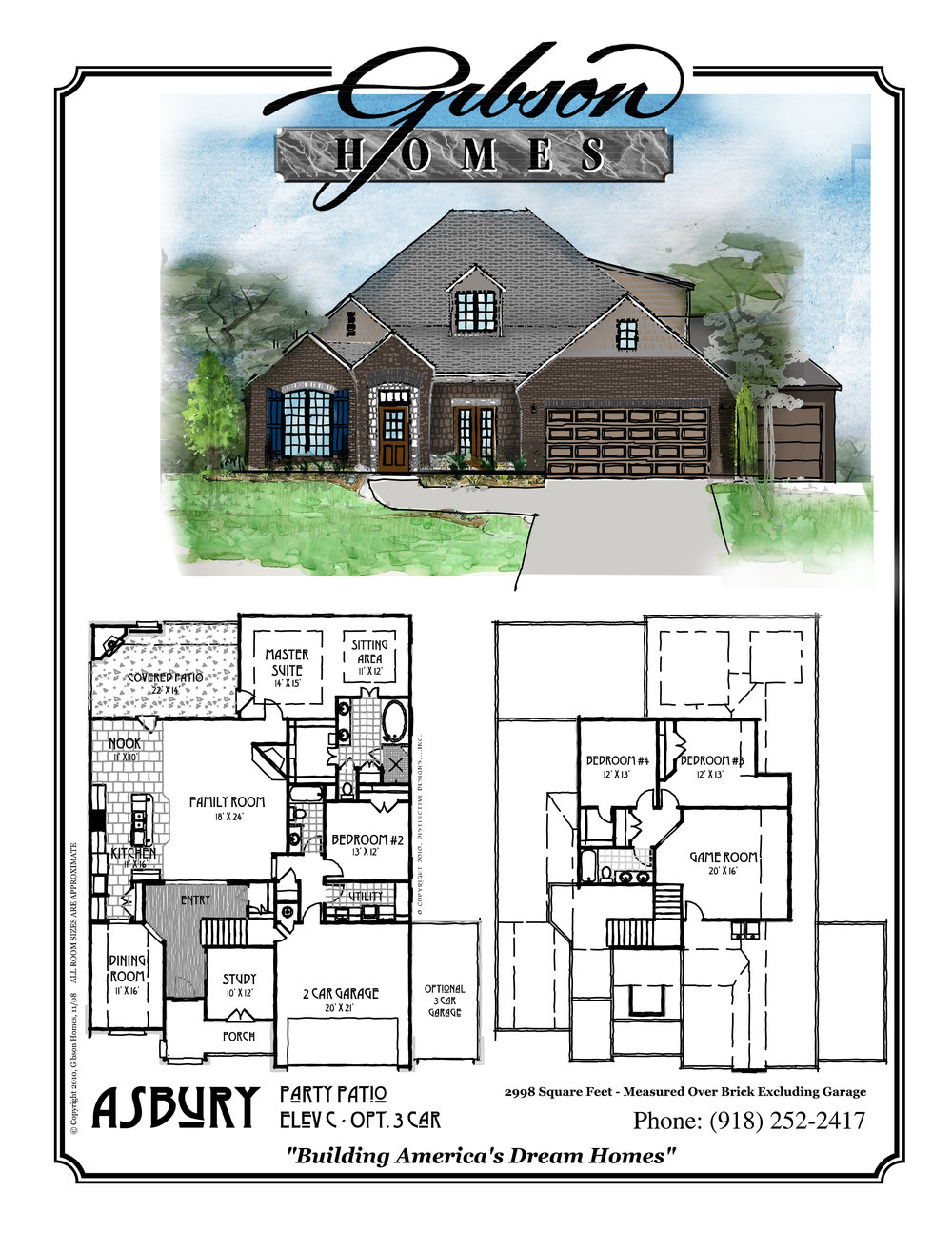 ASBURY - 2 Story2998 Sq. Feet2 bedrooms downstairs2 bedrooms plus a bonus room upstairs2 baths downstairs1 bath upstairsFormal diningFireplace on large covered back porch (optional)Master suite comes with a large sitting areaStudy down stairs2 car garageBase Price $284,000