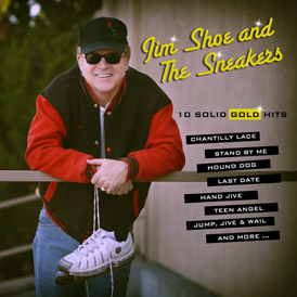 "We  play for  Hot August Nights in Reno, NV as, ""Jim Shoe and the Sneakers""."
