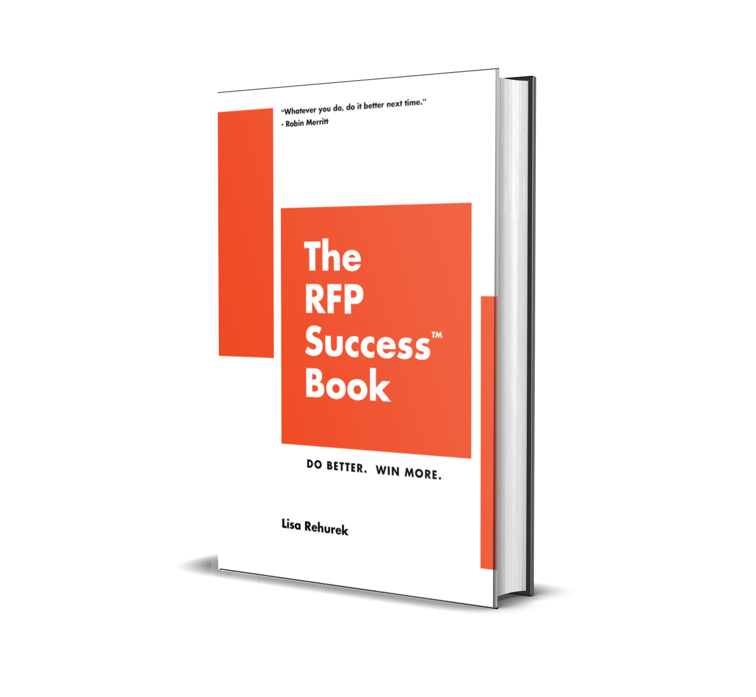 Don't have your own copy of The RFP Success™ Book, yet? !? - WELL, LET'S CHANGE THAT! GRAB YOUR COPY HERE.