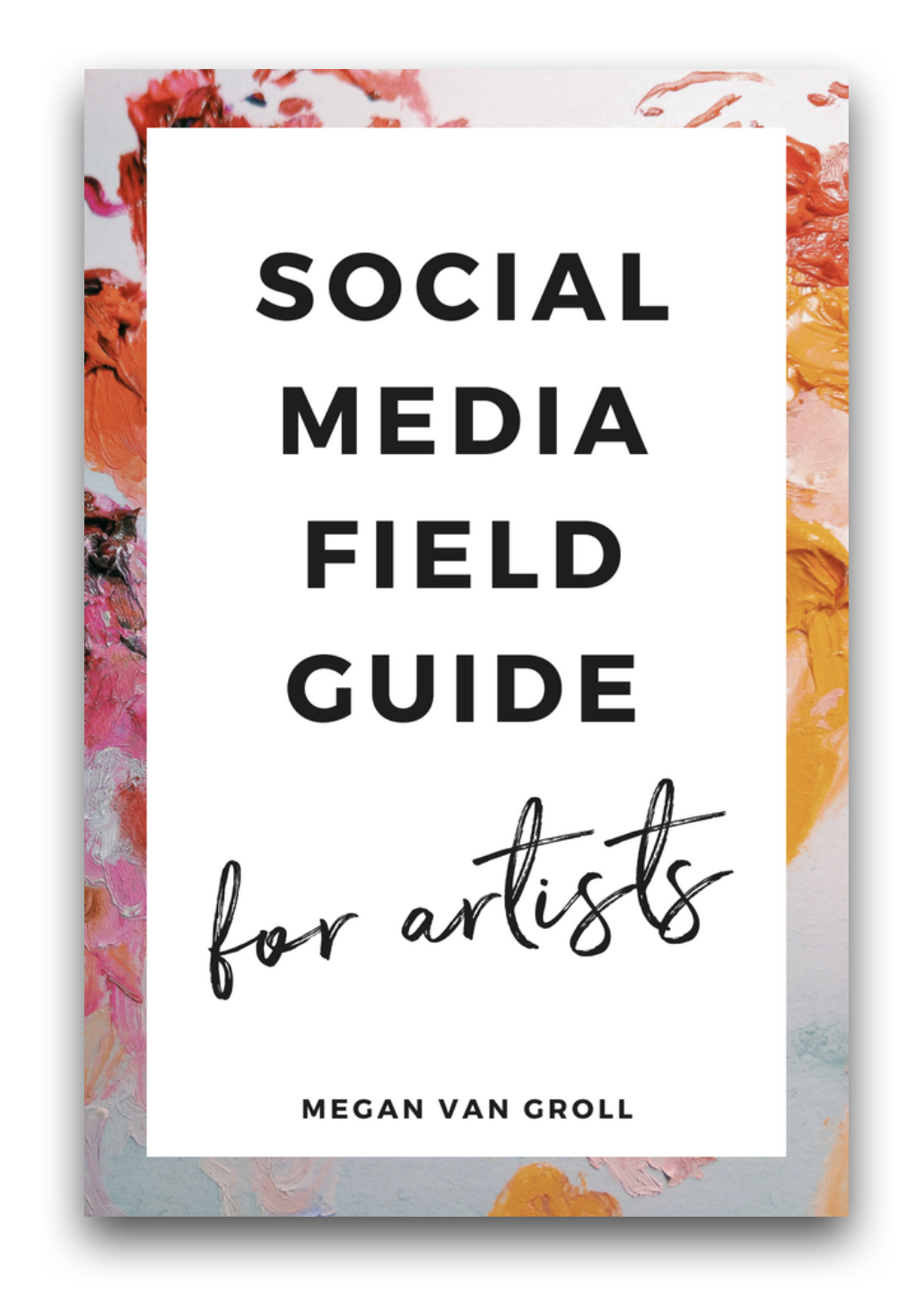 Social Media Field Guide for Artists