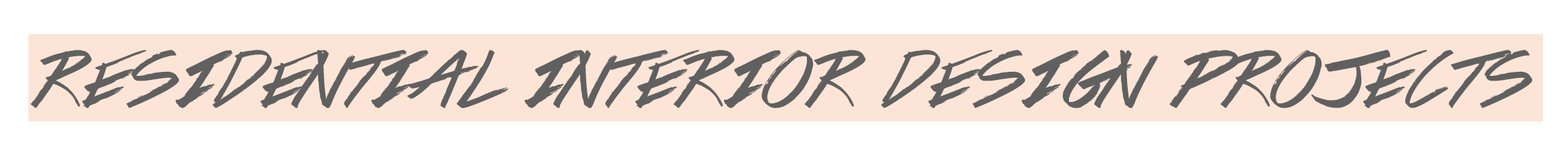 Residential Interior Design Projects Header.png