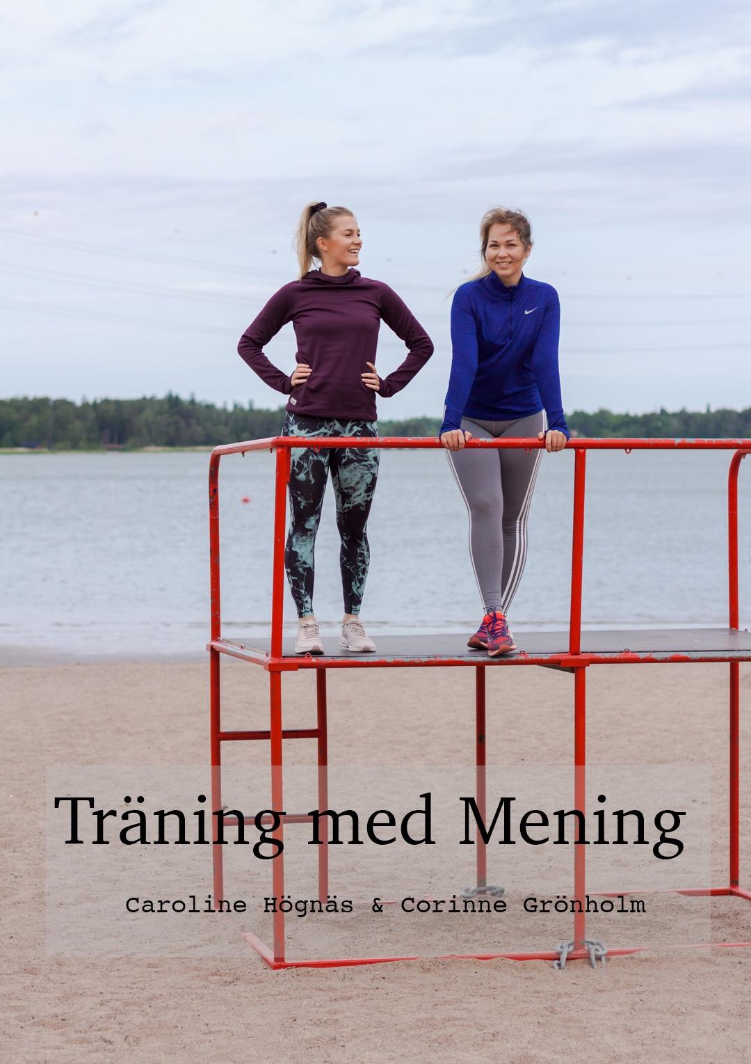 Träning med Mening podcast med Corinne Grönholm och Caroline Högnäs
