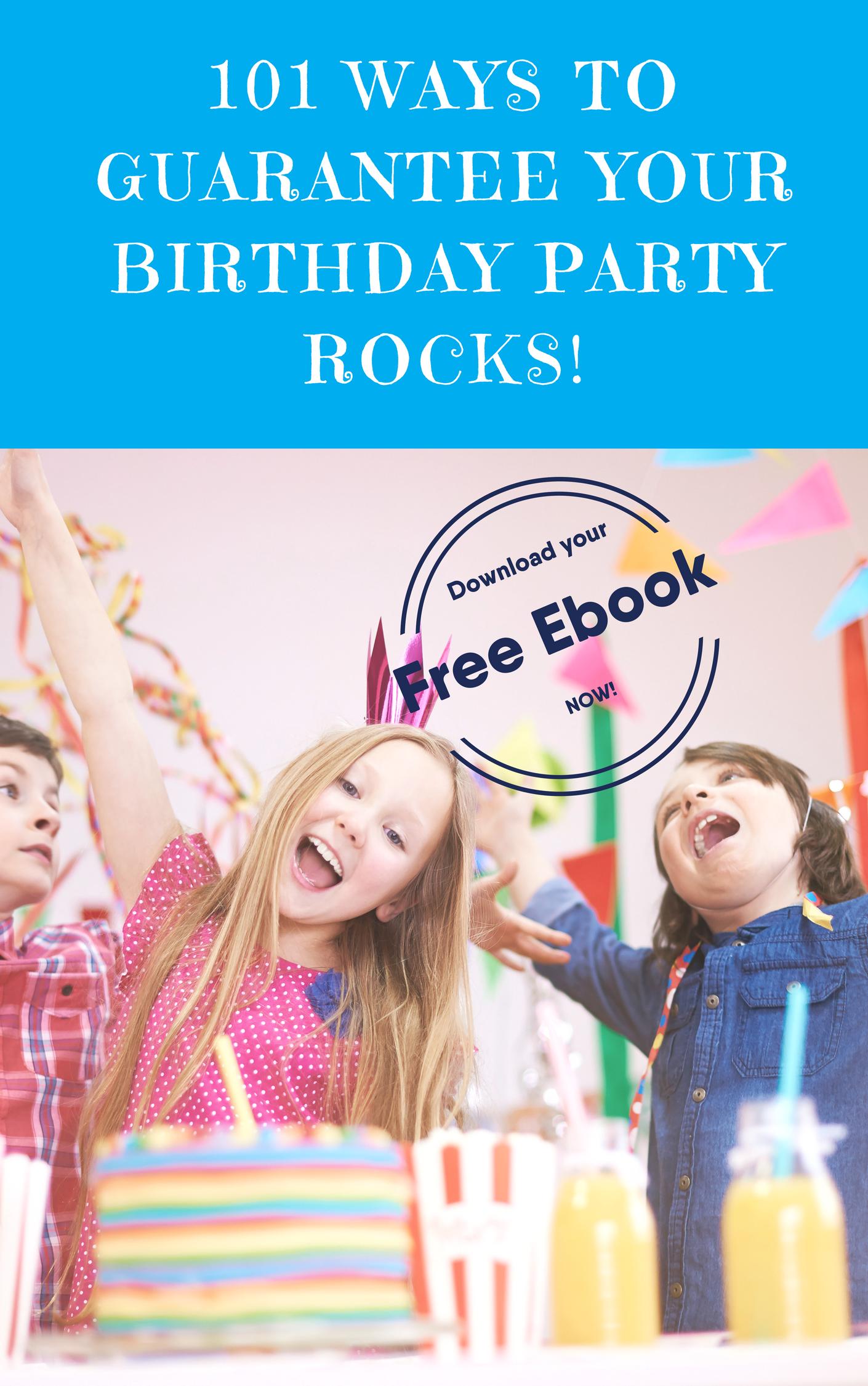 101 ways to GUARANTEEyour birthday party rocks! (1).png