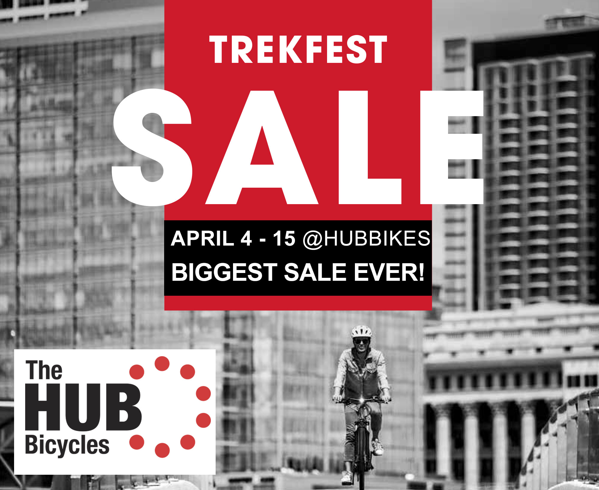 0c2420e0e96 HUB BICYCLES in Five Points TREKFEST SALE Biggest Trek Sale EVER April 4th  through 15th ONLY!