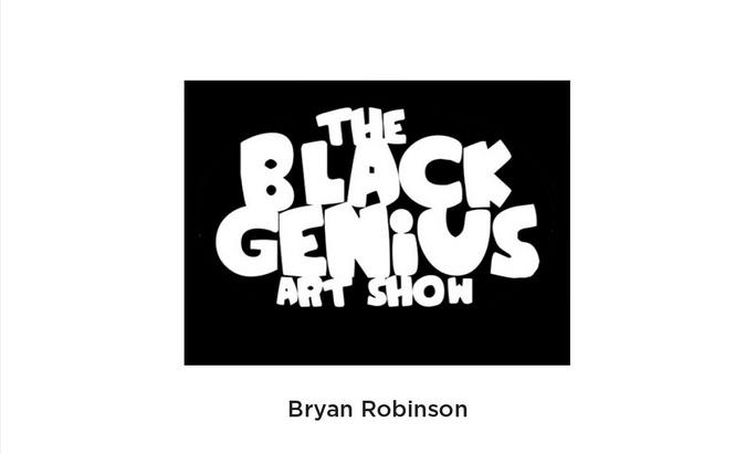 The Black Genius Art Show - May 8 – June 27, 2015